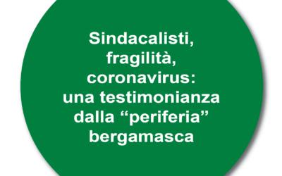 """WORKING PAPER SPECIALE """"Sindacalisti, fragilità, coronavirus: testimonianza dalla """"periferia bergamasca"""""""